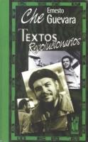 Ernesto Che Guevara. Textos Revolucionarios