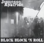 Jeunesse Apatride. Black Block n' Roll